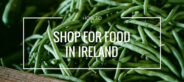 6 tips to make grocery shopping in Ireland a breeze