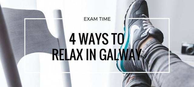 Four ways to relax in Galway during exam season