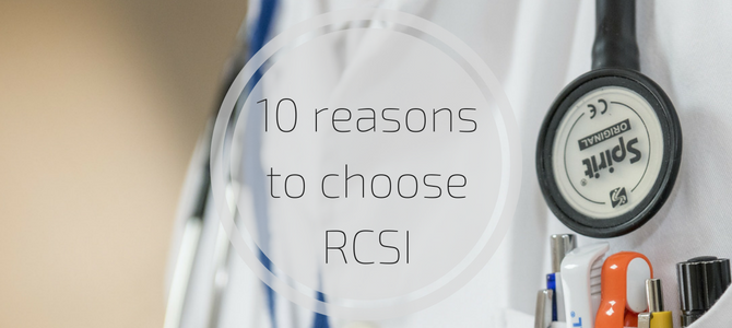 10 reasons to choose RCSI