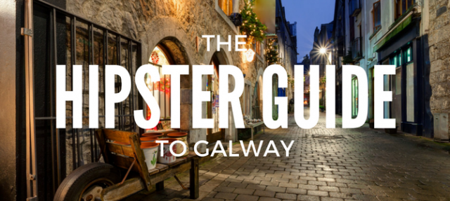 The hipster's guide to Galway