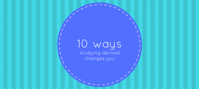 10 ways study abroad changes you