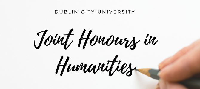 BA Joint Honours in Humanities at DCU: why it might be perfect for you