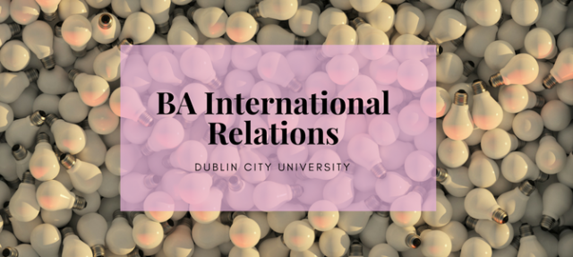 BA International Relations at DCU: what's it all about?