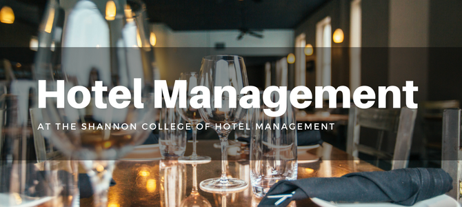 Why I chose the Shannon College of Hotel Management