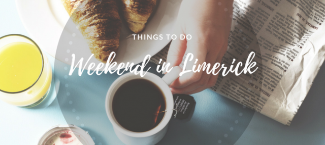 Things to do: a weekend in Limerick