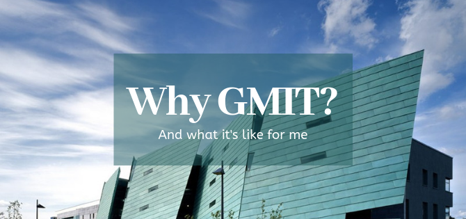 Why GMIT could be your best choice for studying abroad