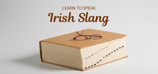 Some interesting Irish-English words we hear everyday