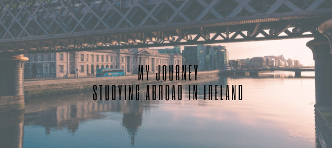 My journey: my choice to study abroad in Ireland