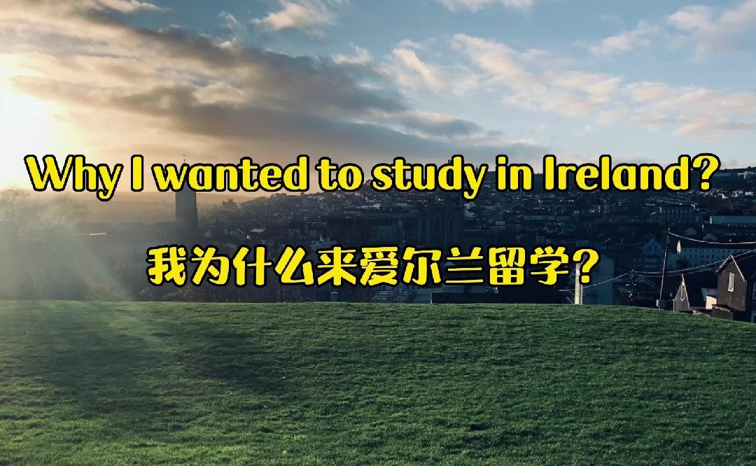 Why I Wanted to Study in Ireland